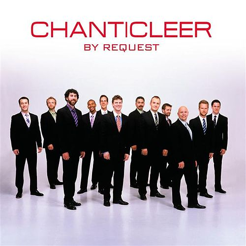 Chanticleer by Request by Various Artists