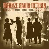 Shake! Shake! Shake! by Bronze Radio Return