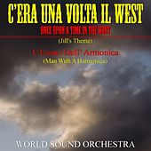 C'era una volta il West (Once Upon a Time in the West) by World Sound Orchestra