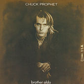 Brother Aldo by Chuck Prophet
