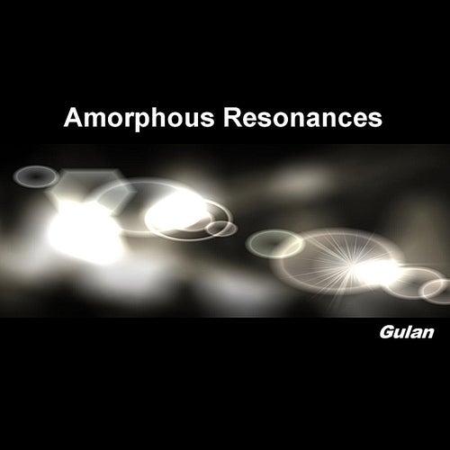Amorphous Resonances by Gulan