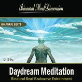 Daydream Meditation: Binaural Beat Brainwave Entrainment by Binaural Mind Dimension