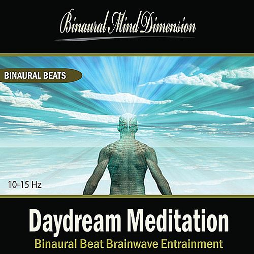 Daydream Meditation: Binaural Beat Brainwave Entrainment by Binaural Mind Dimension