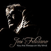 You Are Always on My Mind - Single by Jose Feliciano