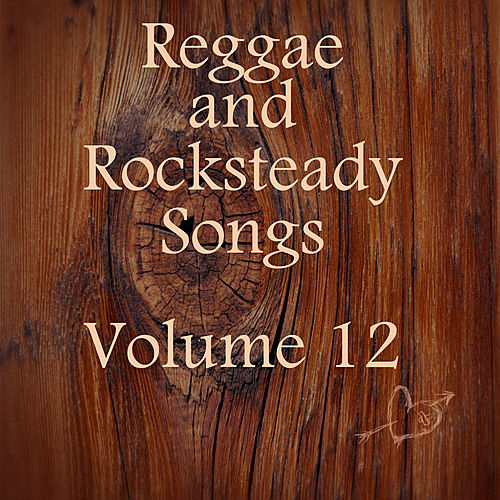 Reggae and Rocksteady Songs Vol 12 by Various Artists