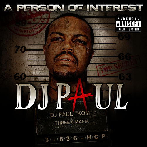 A Person of Interest by DJ Paul
