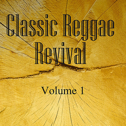 Classic Reggae Revival Vol 1 by Various Artists