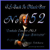 Bach In Musical Box 152 / Cembalo Concert No5 F Minor Bwv1056 by Shinji Ishihara