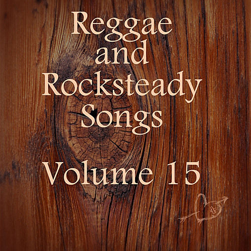 Reggae and Rocksteady Songs Vol 15 by Various Artists