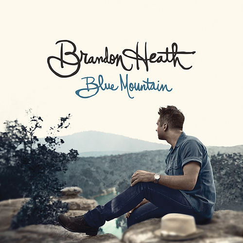 Blue Mountain by Brandon Heath