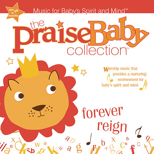 Forever Reign by The Praise Baby Collection