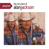 Playlist: The Very Best Of Alan Jackson by Alan Jackson