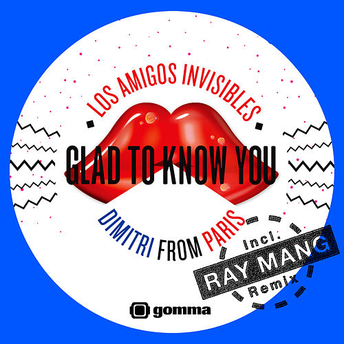 Glad To Know You by Los Amigos Invisibles