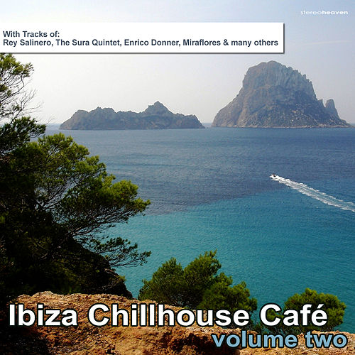 Ibiza Chillhouse Cafe', Vol. 2 by Various Artists
