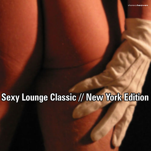 Sexy Lounge Classic // New York Edition by Various Artists