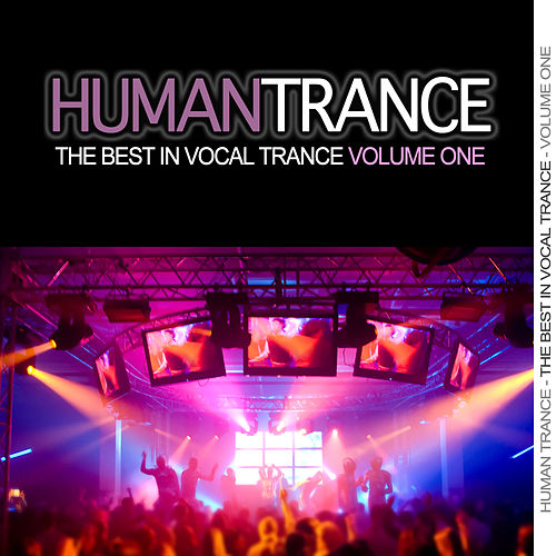 Human Trance, Vol.1 - Best in Vocal Trance! by Various Artists