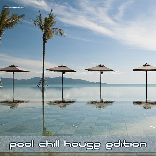 Pool Chill House Edition by Various Artists