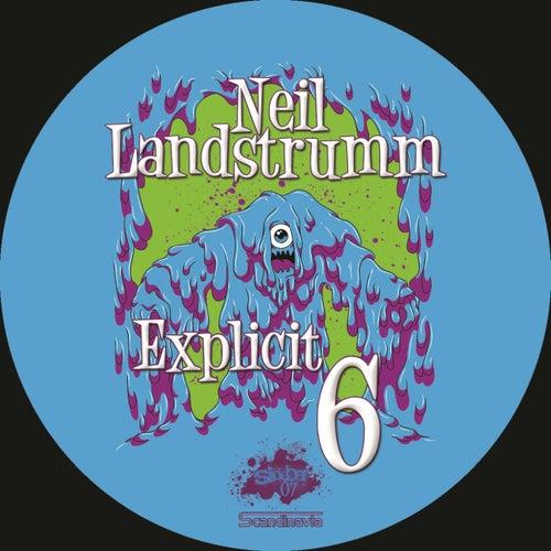 Explicit 6 by Neil Landstrumm