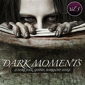 Dark Moments, Vol. 5 - 25 Gothic, EBM, Darkwave, Industrial Songs by Various Artists