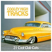 Cooley High Tracks: 21 Cool Club Cuts by Various Artists