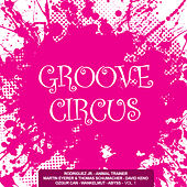 Groove Circus, Vol. 1 by Various Artists