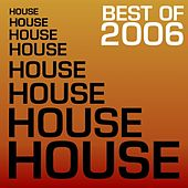 Best Of House 2006 by Various Artists