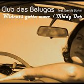 Wildcats & Dibidy Dop by Club Des Belugas