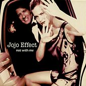 Not With Me by JoJo Effect