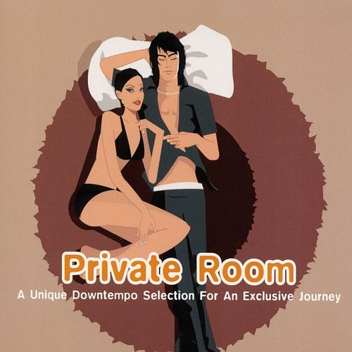 Private Room - A Unique Downtempo Selection For An Exclusive Journey by Various Artists