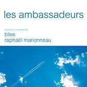 Les Ambassadeurs Vol. 3 compiled by Bliss & Raphael Marionneau - Digital Edition by Various Artists