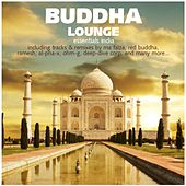 Buddha Lounge Essentials India (incl. 2 Nonstop DJ Mixes) by Various Artists