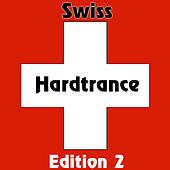 Swiss Hardtrance - Edition 2 by Various Artists