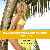 Balearic Trance Tunes Vol. 5 - Ibiza Edition by Various Artists