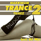 Maxximum Trance Tunez 2 (incl. DJ Mix) by Various Artists