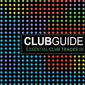 Club Guide - Essential Club Tracks Vol. 8 by Various Artists