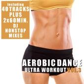Aerobic Dance Vol. 3 - Ultra Workout (incl. 2 Nonstop DJ Mixes) by Various Artists