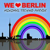 We Love Berlin 1.2 - Minimal Techno Parade by Various Artists
