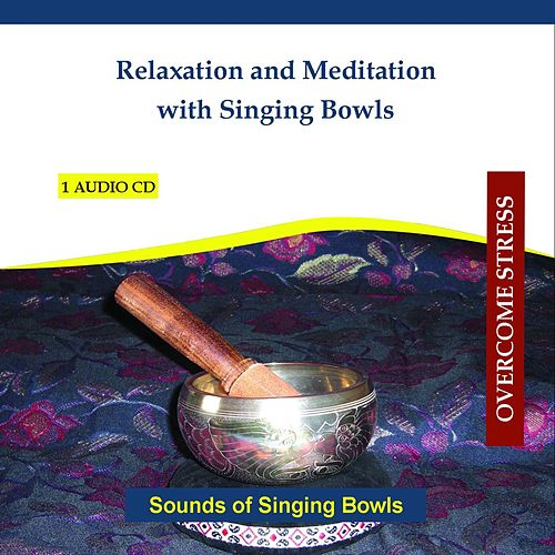 Relaxation and Meditation with Singing Bowls - Sounds of Singing Bowls by Rettenmaier