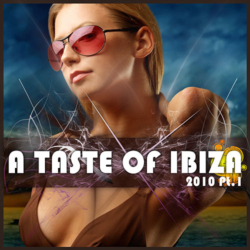 A Taste Of Ibiza 2010 Pt.1 by Various Artists