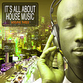 It's All About House Music Vol. 3 by Various Artists