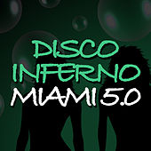 Disco Inferno Miami 5.0 by Various Artists