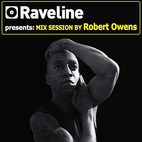 Raveline Mix Session By Robert Owens by Various Artists