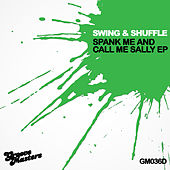 Spank Me And Call Me Sally EP by Swing