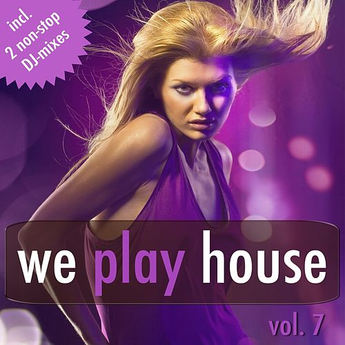 We Play House Vol. 7 by Various Artists
