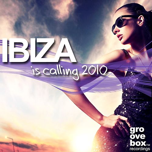 Ibiza Is Calling 2010 by Various Artists