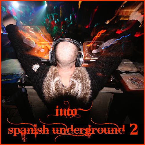 Into Spanish Underground 2 by Various Artists