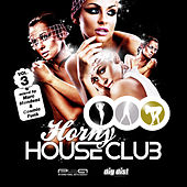 Horny House Club Vol. 3 - mixed by Marc Mendezz & Cosmic Funk by Various Artists
