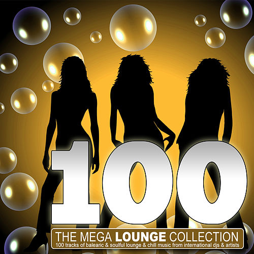 100 - The Mega Lounge Collection by Various Artists