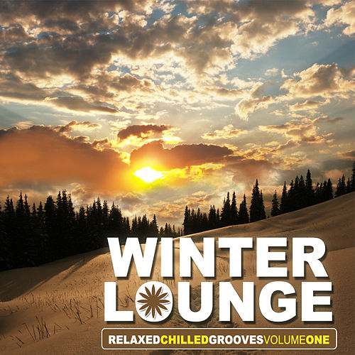 Winter Lounge - Relaxed Chillout Grooves by Various Artists