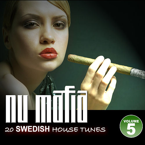 Nu Mafia Vol. 5 - 20 Swedish House Tunes by Various Artists